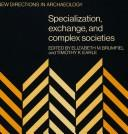 Cover of: Specialization, exchange, and complex societies |