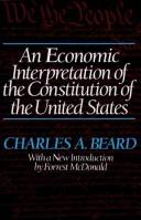 An economic interpretation of the Constitution of the United States by Charles Austin Beard