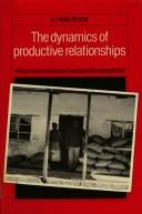 Cover of: The dynamics of productive relationships
