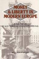 Cover of: Money and liberty in modern Europe