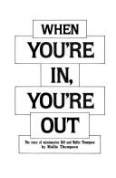 Cover of: When you're in, you're out