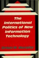 Cover of: The international politics of new information technology