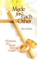 Cover of: Made for each other | Roy G. Gesch
