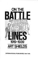 Cover of: On the battle-lines, 1919-1939 | Art Shields