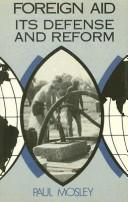 Cover of: Foreign aid, its defense and reform