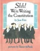 Cover of: Shh! We're Writing the Constitution