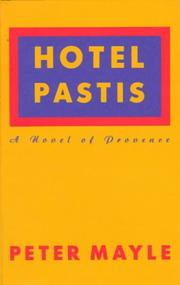 Cover of: Hotel Pastis: a novel of Provence