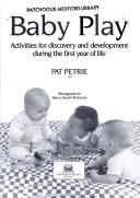 Cover of: Baby play | Pat Petrie