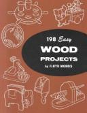 Cover of: 198 easy wood projects