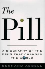 Cover of: Pill:, The: A Biography of the Drug That Changed the World
