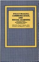 Cover of: Policymaking, communication, and social learning: essays of Sir Geoffrey Vickers