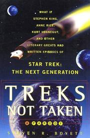 Cover of: Treks not taken: what if Stephen King, Anne Rice, Kurt Vonnegut, and other literary greats had written episodes of Star trek, the next generation?