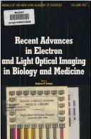 Cover of: Recent advances in electron and light optical imaging in biology and medicine |