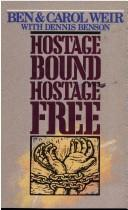 Cover of: Hostage Bound, Hostage Free | Ben Weir
