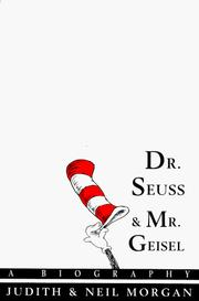 Dr. Seuss & Mr. Geisel by Judith Morgan, Neil Morgan