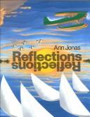 Cover of: Reflections | Ann Jonas