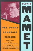 Cover of: The woods ; Lakeboat ; Edmond: three plays