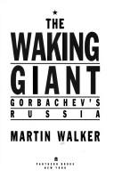 Cover of: The waking giant: the Soviet Union under Gorbachev