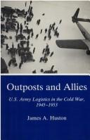 Cover of: Outposts and allies | James A. Huston