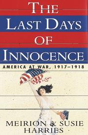 Cover of: The Last Days of Innocence: America at War, 1917-1918