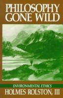 Cover of: Philosophy gone wild | Rolston, Holmes