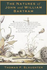 Cover of: The natures of John and William Bartram: Two Pioneering Naturalists, Father and Son, in the Wilderness of Eighteenth-Cen tury America