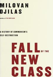 Cover of: Fall of the new class: a history of communism's self-destruction