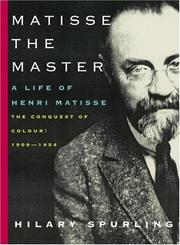Cover of: Matisse the Master: A Life of Henri Matisse: The Conquest of Colour