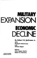 Cover of: Military expansion, economic decline | Robert DeGrasse