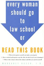 Cover of: Every woman should go to law school, or, Read this book