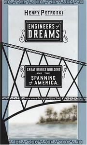 Cover of: Engineers of Dreams: Great Bridge Builders and the Spanning of America