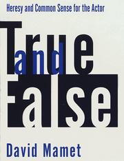 Cover of: True and False: heresy and common sense for the actor