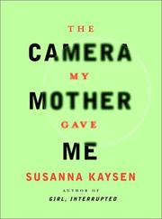 Cover of: The Camera My Mother Gave Me