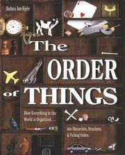 Cover of: The Order of Things: how everything in the world is organized-- into hierarchies, structures & pecking orders