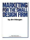 Cover of: Marketing for the small design firm | Morgan, Jim