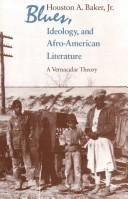 Cover of: Blues, ideology, and Afro-American literature: a vernacular theory