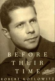 Cover of: Before their time | Robert Kotlowitz