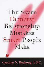 Cover of: The seven dumbest relationship mistakes smart people make | Carolyn Nordin Bushong