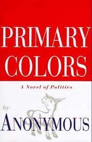 Cover of: Primary Colors: A Novel of Politics