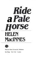 Cover of: Ride a pale horse | Helen MacInnes