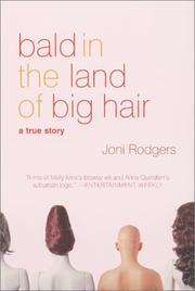 Cover of: Bald in the Land of Big Hair | Joni Rodgers
