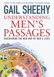 Cover of: Understanding men's passages: discovering the new map of men's lives
