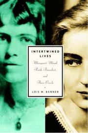 Cover of: Intertwined Lives: Margaret Mead, Ruth Benedict, and Their Circle