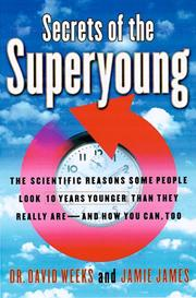 Cover of: Secrets of the superyoung | David Joseph Weeks