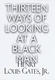 Cover of: Thirteen ways of looking at a Black man | Henry Louis Gates