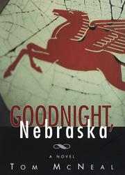 Cover of: Goodnight, Nebraska: a novel