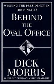 Behind the Oval Office by Dick Morris