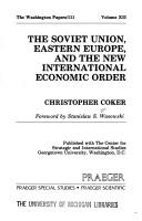 Cover of: The Soviet Union, Eastern Europe, and the new international economic order | Christopher Coker
