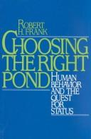 Cover of: Choosing the right pond: human behavior and the quest for status