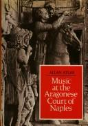 Cover of: Music at the Aragonese court of Naples